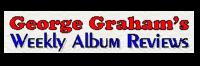 george-grahams-weekly-album-reviews.png